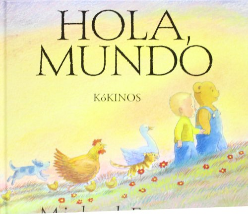 Hola Mundo = Hello World (Spanish Edition) (9788488342416) by Michael Foreman