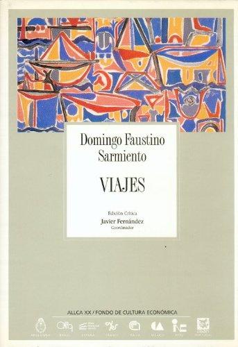 Domingo Faustino Sarmiento: Viajes por Europa, Africa,: Sarmiento, Domingo F.: