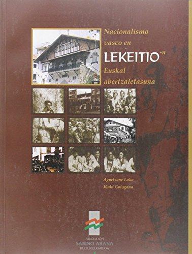 b) Lekeition Euskal Abertzaletasuna/nacionalismo Vasco En Lekeitio: I. A. /