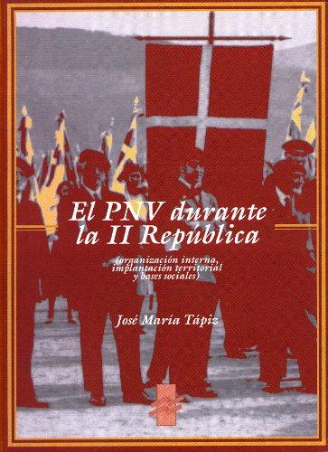 9788488379481: El PNV durante la II República (organización interna, implantación territorial y bases sociales)