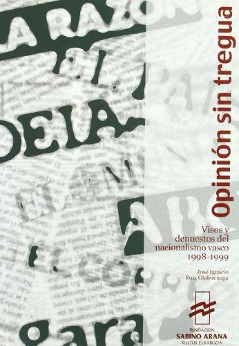 9788488379498: Opinion sin tregua /visos y desnuestos del el nacionalismo Vasco, 1998-1999