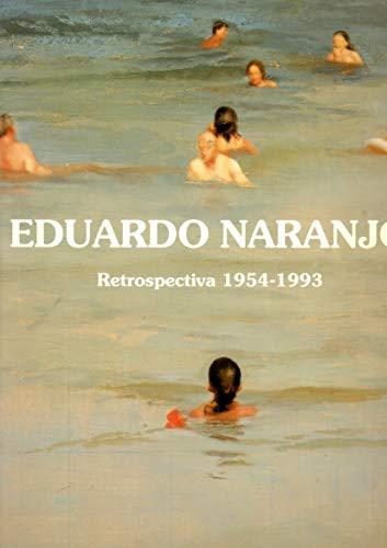 9788488406019: Eduardo Naranjo, retrospectiva 1954-1993: 2 marzo-2 mayo 1993, Centro Cultural de la Villa (Spanish Edition)