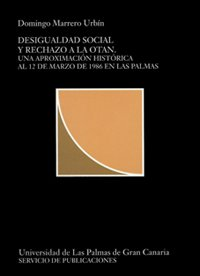 9788488412928: Desigualdad social y rechazo a la OTAN: Una aproximación histórica al 12 de marzo de 1986 (Colección institucional)