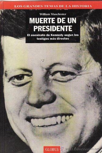 Muerte de un presidente. Tomo I: WILLIAM MANCHESTER