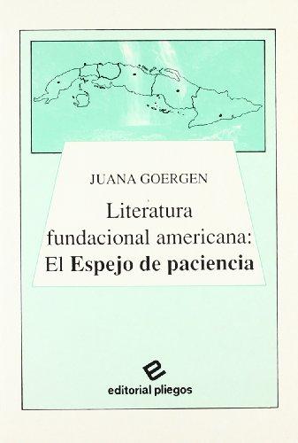 9788488435019: Literatura fundacional americana: El Espejo de paciencia (Pliegos de ensayo) (Spanish Edition)