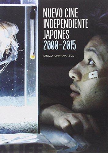 9788488452801: NUEVO CINE INDEPENDIENTE JAPONES 2000-2015