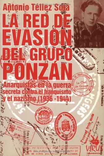 9788488455291: La Red De Evasion Del Grupo Ponzan: Anarquistas en la Guerra Secreta Contra El Franquismo y el Nazismo (1936-1944) (Spanish Edition)
