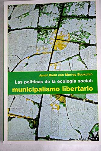 9788488455550: Las Politicas De La Ecologia Social: Municipalismo Libertario (Spanish Edition)