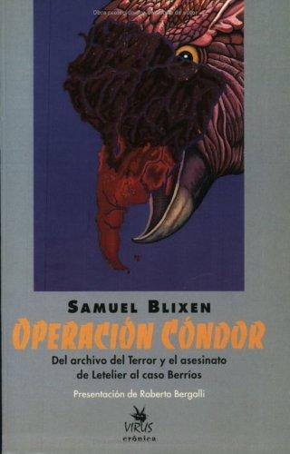 9788488455611: Operacion Condor: Del archivo del Terror y el asesinato de Letelier al caso Berrios (Spanish Edition)