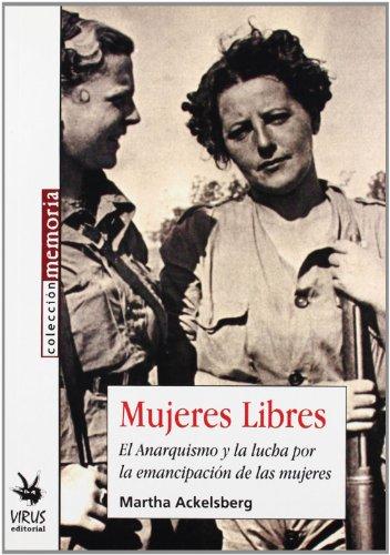 9788488455666: Mujeres Libres: El Anarquismo Y La Lucha Por La Emancipacion De Las Mujeres (Spanish Edition)