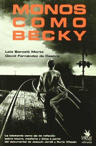 Monos como Becicy : la lobotomía como: Lola Barceló Morte,