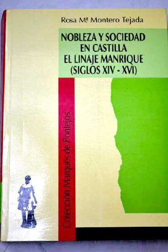 9788488458490: Nobleza y sociedad en Castilla: El linaje Manrique, siglos XIV-XVI (Colección Marqués de Pontejos) (Spanish Edition)