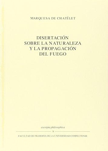 Disertacion sobre la naturaleza y la propagacion: Marquesa De Chatelet,