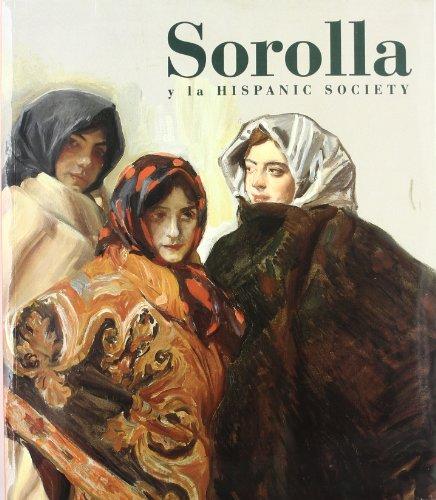 9788488474544: Sorolla y la Hispanic Society: una visión de la España de entresiglos (Catálogos de Exposiciones)