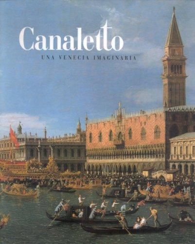 9788488474803: Canaletto: una Venecia imaginaria. Museo Thyssen-Bornemisza, Madrid, del 29 de mayo al 2 de septiembre de 2001
