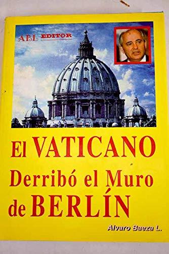 """9788488485175: El Vaticano derribó el muro de Berlín (Colección """"La buhardilla vaticana"""") (Spanish Edition)"""