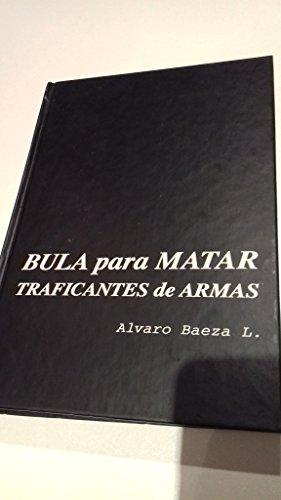 9788488485229: Bula para matar: Traficantes de armas (Coleccion La