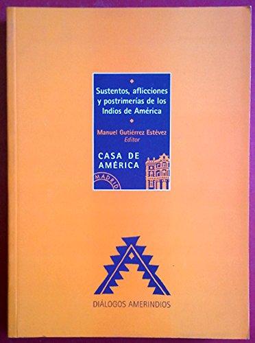 9788488490223: Sustentos, aflicciones y postrimerías de los indios de América (Diálogos amerindios) (Spanish Edition)