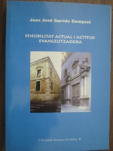 9788488513465: SENSIBILITAT ACTUAL I ACTITUD EVANGELITZADORA [Tapa blanda] by GARRIDO ZARAGO...