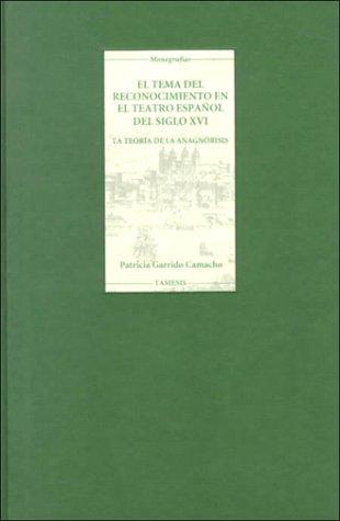9788488546197: El Tema del Reconocimiento En El Teatro Espa~nol del Siglo XVI: La Teoria de La Anagnorisis