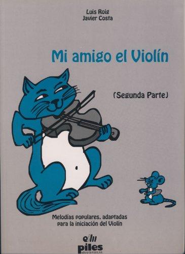 9788488548597: ROIG L. - Mi Amigo el Violin Vol.2 (Metodo) para Violin