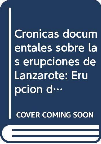 9788488550200: Cronicas documentales sobre las erupciones de lanzarote