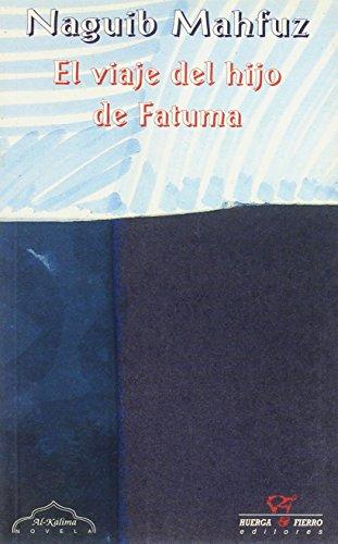 9788488564672: El viaje del hijo de Fatuma (Al-Kálima/Novela)