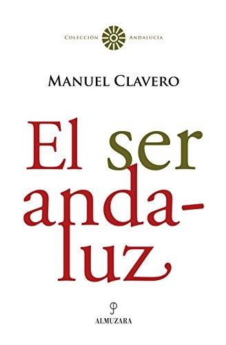9788488586209: El ser andaluz (Andalucía)