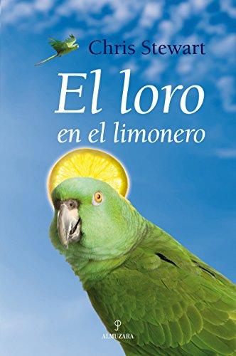 9788488586360: El loro en el limonero (Novela)