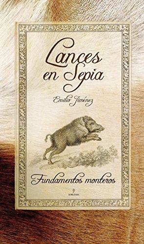 9788488586940: Lances en Sepia: Fundamentos monteros (Naturaleza)