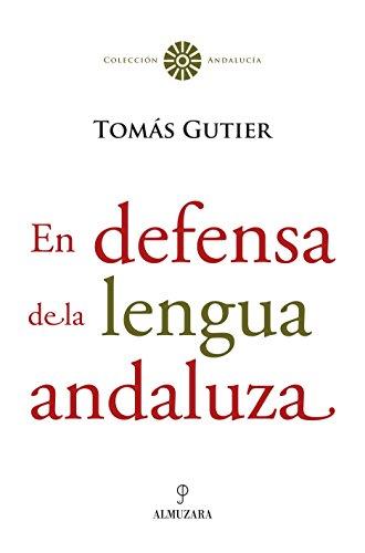 9788488586957: En defensa de la lengua andaluza (Andalucía)