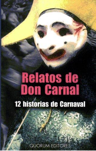 9788488599438: Relatos de Don Carnal: 12 historias del carnaval