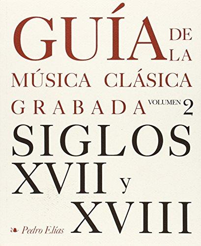 9788488603197: Guia de la musica clasica grabada,t.2:s.XVII-XVIII