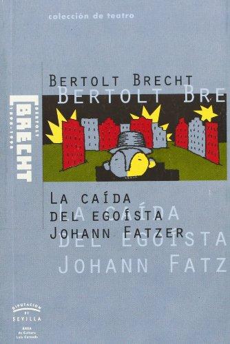 La caída del egoista Johan Fatzer: Brecht, Bertolt; Hengstenberg, Elfriede (trad.)