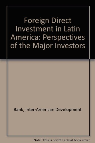 Foreign Direct Investment in Latin America: Perspectives: Bank, Inter-American Development