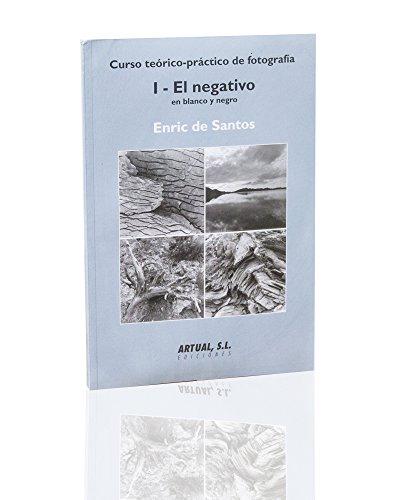 9788488610744: NEGATIVO EN BLANCO Y NEGRO. I CURSO TEORICO-PRACTICO DE FOTOGRAFIA