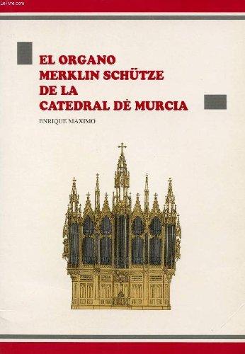 9788488627063: El órgano Merklin Schütze de la Catedral de Murcia