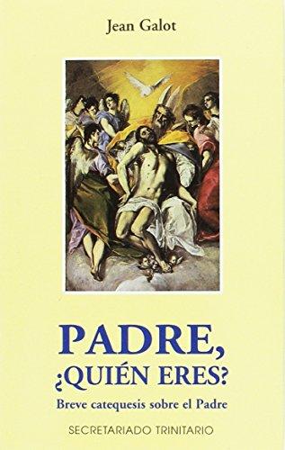 Padre, ¿quién eres?: breve catequesis sobre el Padre (8488643381) by Jean Galot