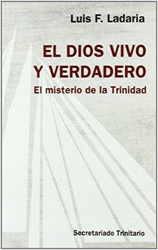 EL DIOS VIVO Y VERDADERO. El misterio: LADARIA, Luis F.