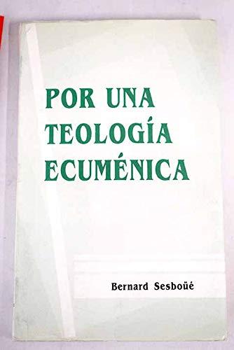 Por una teología ecuménica: iglesia y sacramentos : Eucaristía y ministerios, la Virgen María (9788488643452) by Bernard Sesboüé