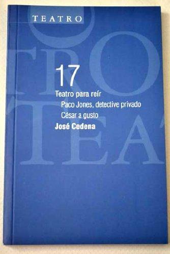 9788488659774: Teatro para reir: paco jones, detective privado / César a gusto