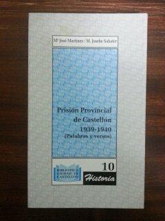 9788488664266: PRISION PROVINCIAL DE CASTELLON 1939 - 1940 (PALABRAS Y VERSOS)