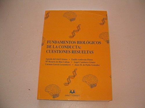 Fundamentos Biologicos De La Conducta: Cuestiones Resueltas: AGUEDA DEL ABRIL