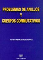 9788488667762: PROBLEMAS DE ANILLOS Y CUERPOS CONMUTATIVOS
