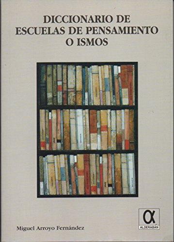 DICCIONARIO DE ESCUELAS DE PENSAMIENTO O ISMOS: ARROYO FERNANDEZ, M.