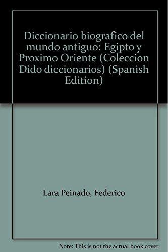 9788488676429: Diccionario biográfico del mundo antiguo: Egipto y Próximo Oriente (Colección Dido diccionarios) (Spanish Edition)
