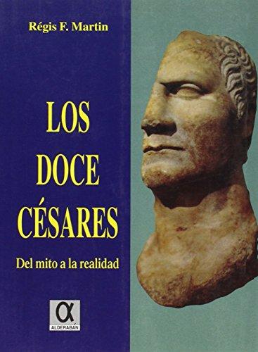 LOS DOCE CESARES. DEL MITO A LA: MARTIN, R. F.