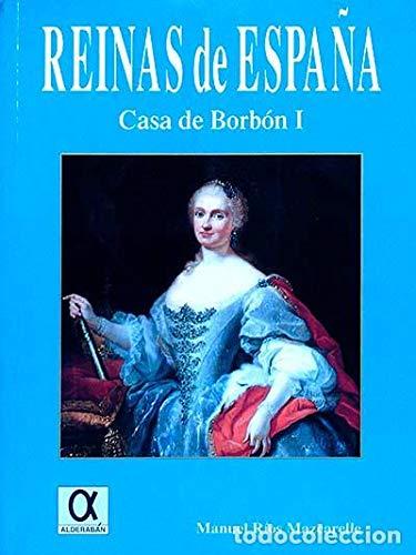 9788488676597: Reinas de España. casa de borbon I