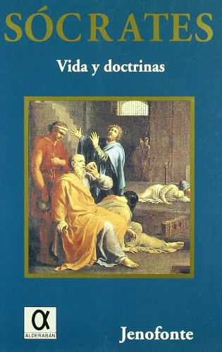 SOCRATES. VIDA Y DOCTRINAS. TRADUCCION: J. DELEITO: JENOFONTE