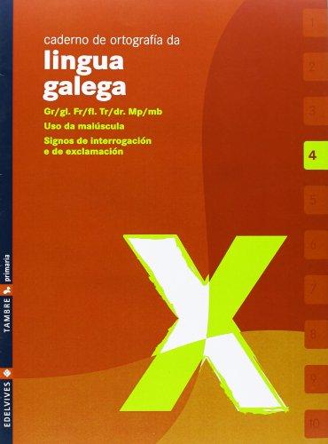 CADERNO 4 DE ORTOGRAFIA DA LINGUA GALEGA: ABELEDO MAGARIÑOS,X.M.; ARUFE